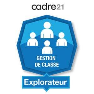 Badge-Gestion-de-classe-1-Explorateur-CADRE21